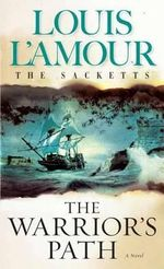Warrior Path : The Sacketts - Louis L'Amour