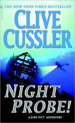Night Probe! : Dirk Pitt Series : Book 6 - Clive Cussler