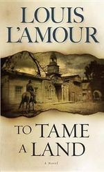 To Tame A Land - Louis L'Amour