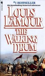 Walking Drum - Louis L'Amour
