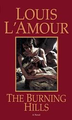 The Burning Hills - Louis L'Amour
