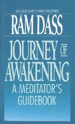 Journey of Awakening : Meditator's Guide Book - Ram Dass