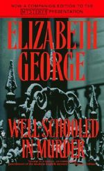 Well-Schooled in Murder : Inspector Lynley Series : Book 3 - Elizabeth A. George