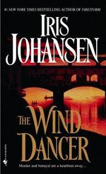 The Wind Dancer : Wind Dancer Series : Book 1 - Iris Johansen