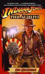 Indiana Jones and Peril In Delph : Indiana Jones Ser. - Rob MacGregor