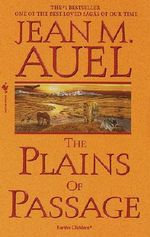The Plains of Passage : Earth's Children Series : Book 4 - Jean M. Auel