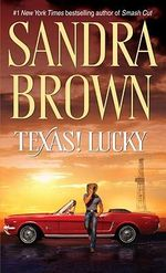 Texas Lucky : Texas! Trilogy - Sandra Brown