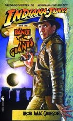 Indiana Jones and the Dance of the Giants : Indiana Jones Ser. - Rob Macgregor