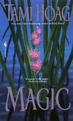 Magic : Rainbow Chasers Series : Book 4 - Tami Hoag