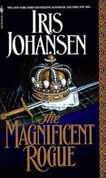 The Magnificent Rogue - Iris Johansen