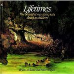 Lifetimes : A Beautiful Way to Explain Death to Children - Bryan Mellonie