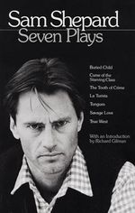 Seven Plays - Sam Shepard : Seven Plays - Sam Shepard