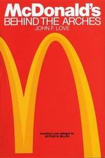 Mcdonalds : behind the Arches - John F. Love