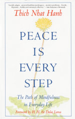 Peace is Every Step : The Path of Mindfulness in Everyday Life - Thich Nhat Hanh