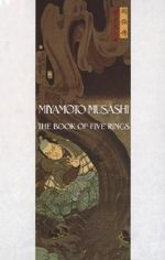 The Book of Five Rings : Bantam Wisdom Editions - Miyamoto Musashi