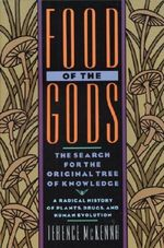 Food of the Gods : Search For The Original Tree Of Knowledge - Mckenna