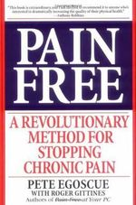 Pain Free :  A Revolutionary Method for Stopping Chronic Pain - Pete Egoscue