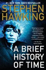 A Brief History of Time : From the Big Bang to Black Holes - Stephen W. Hawking