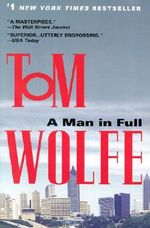 A Man in Full : A Novel - Tom Wolfe