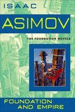 Foundation and Empire - Isaac Asimov