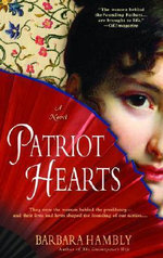 Patriot Hearts : A Novel of the Founding Mothers - Barbara Hambly
