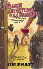 Strange Adventures of Rangergirl, T - Tim Pratt