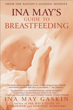Ina May's Guide to Breastfeeding - Ina May Gaskin