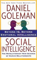 Social Intelligence : The New Science of Human Relationships - Daniel P Goleman
