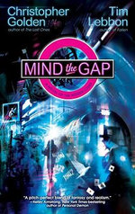 Mind the Gap : A Novel of the Hidden Cities - Christopher Golden