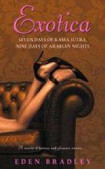 Exotica : Seven Days of Kama Sutra, Nine Days of Arabian Nights - Eden Bradley