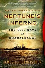 Neptune's Inferno : The U.S. Navy at Guadalcanal - James D. Hornfischer