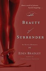 The Beauty of Surrender : An Erotic Romance - Eden Bradley