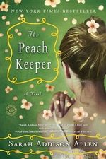 The Peach Keeper - Sarah Addison Allen