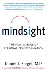 Mindsight :  The New Science of Personal Transformation - Daniel J Siegel