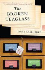 The Broken Teaglass : A Novel - Emily Arsenault