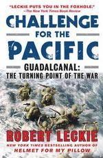 Challenge for the Pacific : Guadalcanal: The Turning Point of the War - Robert Leckie