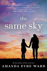 The Same Sky - Amanda Eyre Ward