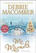 Mr. Miracle : A Christmas Novel - Debbie Macomber