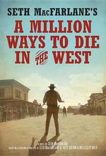 Seth MacFarlane's a Million Ways to Die in the West - Seth MacFarlane