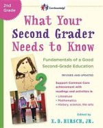 What Your Second Grader Needs to Know (Revised and Updated) : Fundamentals of a Good Second-Grade Education - E.D. Hirsch, Jr.