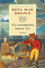 Let Sleeping Dogs Lie - Rita Mae Brown