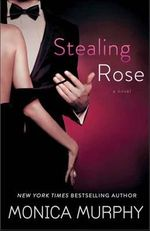 Stealing Rose : A Novel - Monica Murphy