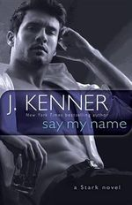 Say My Name : A Stark Novel - Julie Kenner