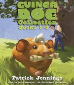 Guinea Dog Collection, Books 1-3 : Books 1-3 - Patrick Jennings