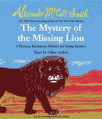 The Mystery of the Missing Lion : A Precious Ramotswe Mystery for Young Readers(3) - Alexander McCall Smith