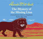 The Mystery of the Missing Lion : A Precious Ramotswe Mystery for Young Readers - Alexander McCall Smith