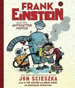 Frank Einstein and the Antimatter Motor - Jon Scieszka