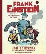 Frank Einstein and the Antimatter Motor - Jon Scieszka
