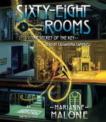 The Secret of the Key : A Sixty-Eight Rooms Adventure - Marianne Malone
