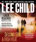 Three Jack Reacher Novellas (with Bonus Jack Reacher's Rules) : Deep Down, Second Son, High Heat, and Jack Reacher's Rules - Lee Child